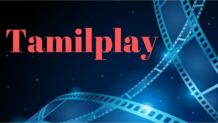 Tamilplay Movies Online